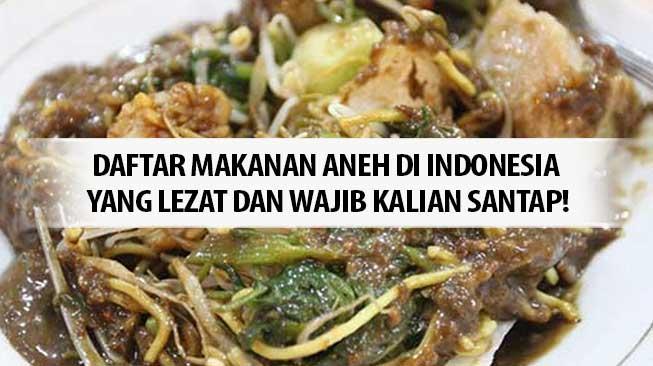Makanan Aneh Indonesia